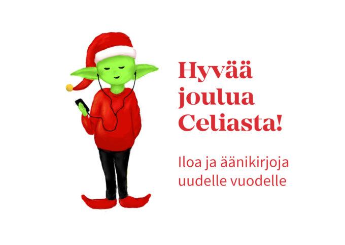 Kuva tontusta, joka kuuntelee äänikirjaa sekä teksti Hyvää joulua Celiasta! Iloa ja äänikirjoja uudelle vuodelle
